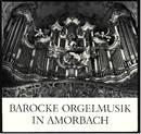 Barocke Orgelmusik in Amorbach - Vier Pastorellen