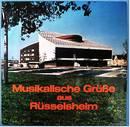 Musikalische Grüße aus Rüsselsheim - Wir singen unsre Lieder