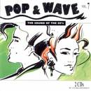 Pop & Wave Vol. 7 - The Sound Of The 80's