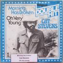 "Single 7"" Morning has brocken / Oh very young - Hit aus"