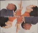 Would I Lie To You ? - Charles & Eddie