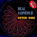 Real Sadness II - After One