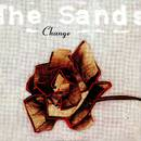 The Sands - Change