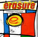 It doesn't have to be - Erasure