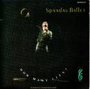 How Many Lies ? - Spandau Ballet
