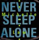 Michelle Law - Never Sleep Alone (Radio Mix)