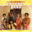 Fat Eddy Band - Let Your Body Move It