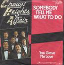 Crown Heights Affair - Somebody Tell Me What To Do