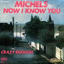 Michels - Now I Know You
