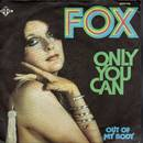 Fox - Only You Can