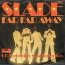 Slade - Far Far Away