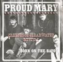 Proud Mary / Born On The Bayou