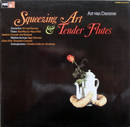 Squeezing Art & Tender Flutes