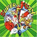 f07. Super Fury (2-CD)