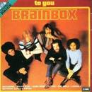 BRAINBOX - To You