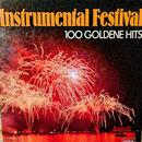 Instrumental Festival 100 Goldene Hits - Exklusive Edition