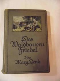 Lenk, Margarete - Des Waldbauern Friedel