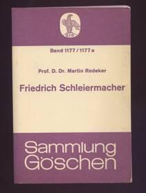 Friedrich Schleiermacher - Leben und Werk 1768-1834 Göschen