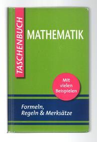 Mathe Spicker Taschenbuch Mathematik - Formeln, Regeln, Merksätze