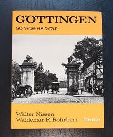 Göttingen so wie es war - Walter Nissen, Waldemar R. Röhrbein
