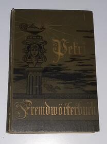 Dr. Friedrich Erdmann Petri's Handbuch der Fremdwörter in...1897