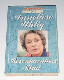 Anneliese Uhlig Rosenkavaliers Kind - MOEWIG MEMOIREN 4101