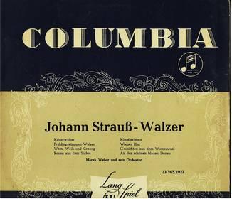 Johann Strauss Walzer : Marek Weber und sein Orchester