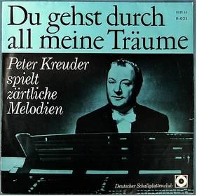 Peter Kreuder - Du gehst durch all meine Träume