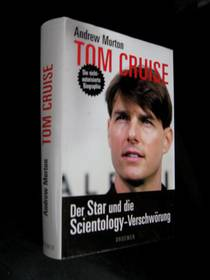 A. Morton - Tom Cruise; Der Star Und Die Scientology-Verschwörung