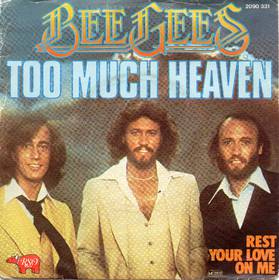 Too Much Heaven - Bee Gees
