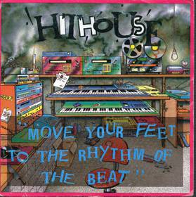 Hithouse - Move Your Feet To The Rhythm Of The Beat