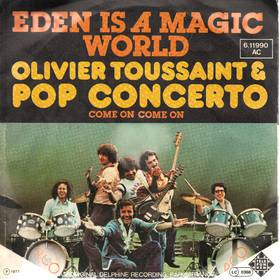 Oliver Toussaint & Pop Concerto - Eden Is A Magic World