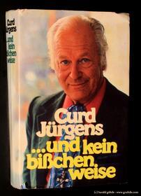 Curd Jürgens - ...und kein bißchen weise