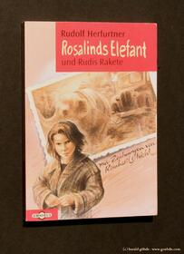 Rudolf Herfurtner - Rosalinds Elefant und Rudis Rakete