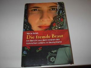 Necla Kelek: Die fremde Braut