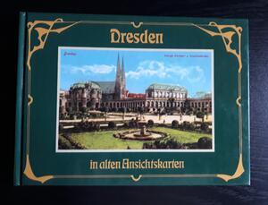 Dresden in alten Ansichtskarten - historisch (Sachsen) Brigitte W