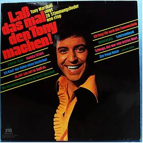 Laß das mal den Tony machen - Tony Marshall singt 28 Stimmungslie