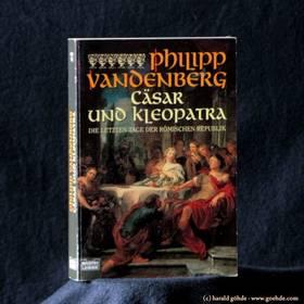 Philipp Vandenberg - Cäsar Und Kleopatra