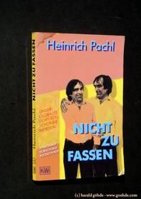 Heinrich Pachl - Nicht zu fassen