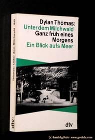 Dylan Thomas - Unter dem Milchwald
