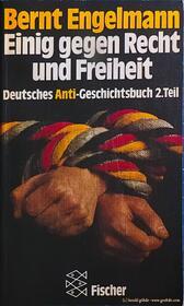 Bernt Engelmann - Einig gegen Recht und Freiheit
