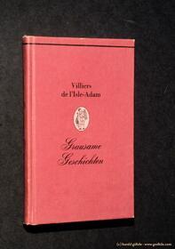 Auguste Villiers de l'Isle-Adam - Grausame Geschichten