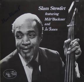 Slam Stewart featuring Milt Buckner and Jo Jones