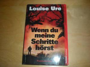 Louise Ure: Wenn Du meine Schritte hörst