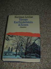 Norman Levine: Django, Karfunkelstein & Rosen